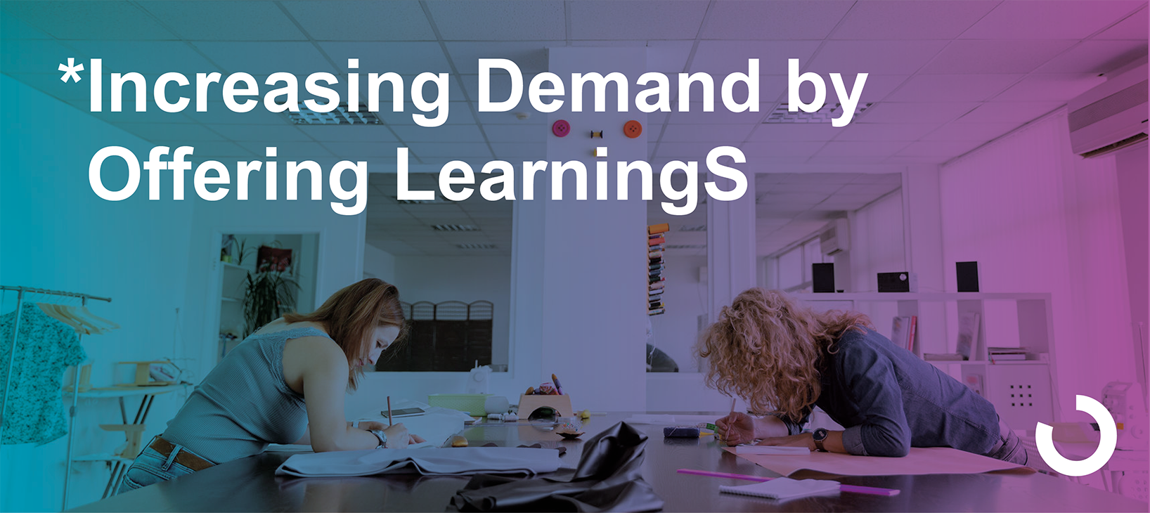 Increasing demand by offering learnings